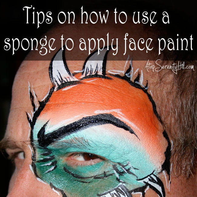 Tips on how to use a sponge to apply face paint to make your next birthday party a sucess• AtopSerenityHill.com