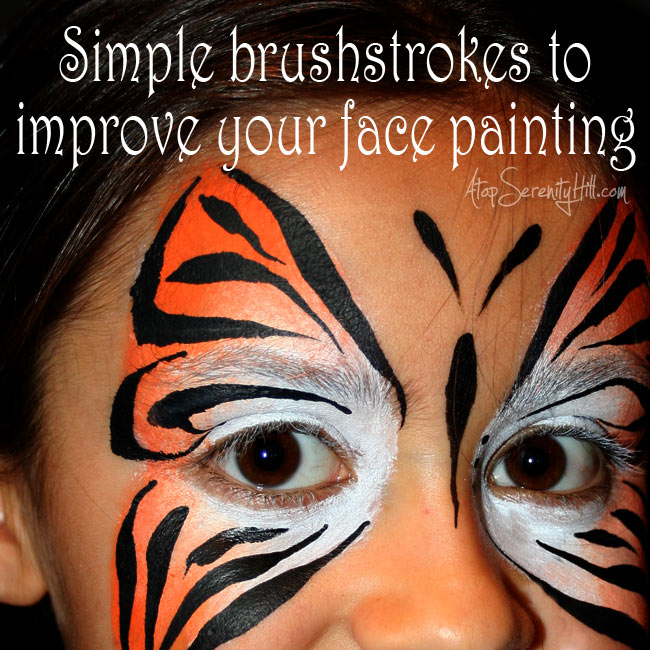 Learn some simple brushstrokes to improve your face painting • AtopSerenityHill.com #facepainting #tutorial #birthdayparty