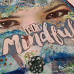 Mission inspiration art journal page • Be mindful