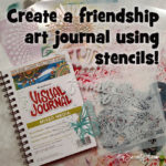 Create a friendship art journal